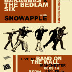 Poster for The Bedlam Six and Snowapple at Band On The Wall, Manchester in September 2014