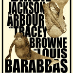 Poster for a gig featuring Bridie Jackson & The Arbour with Tracey Browne and Louis Barabbas